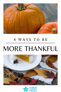 4 Ways to be more thankful
