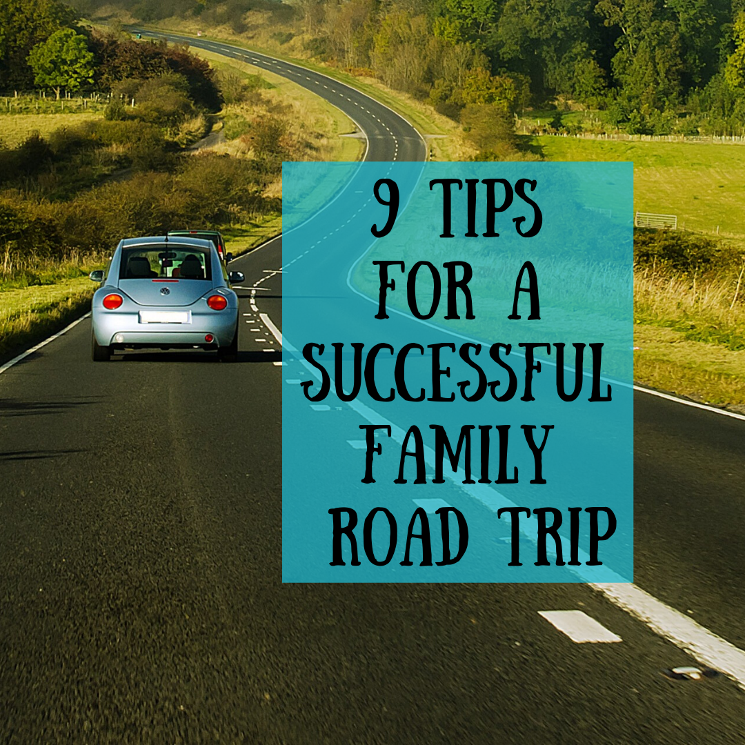 9 Tips for a Successful Family Road Trip